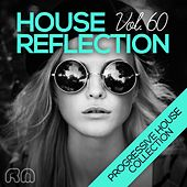 House Reflection - Progressive House Collection, Vol. 60 by Various Artists