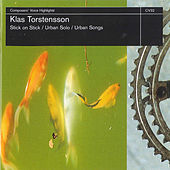 Play & Download Klas Torstensson: Stick on Stick, Urban Solo & Urban Songs by Various Artists | Napster