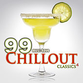 99 Must-Have Chillout Classics 4 von Various Artists