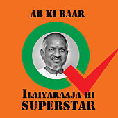 Play & Download Ab Ki Baar - Ilaiyaraaja Hi Superstar by Various Artists | Napster