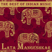 The Best of Indian Music: The Best of Lata Mangeshkar by Various Artists