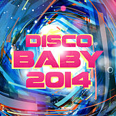 Play & Download Disco Baby 2014 by Various Artists | Napster