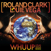 Play & Download Whuup (Louie Vega Remix) by Roland Clark | Napster