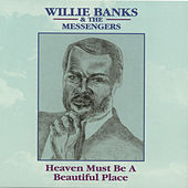 Heaven Must Be a Beautiful Place by Willie Banks and the Messengers