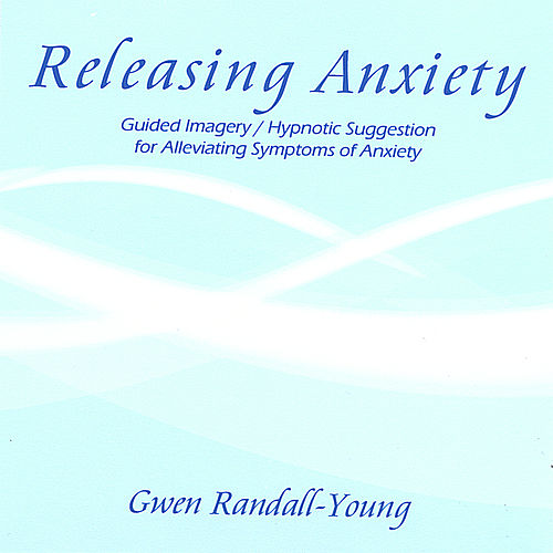 Play & Download Releasing Anxiety by Gwen Randall-Young | Napster