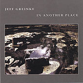 Play & Download In Another Place by Jeff Greinke | Napster