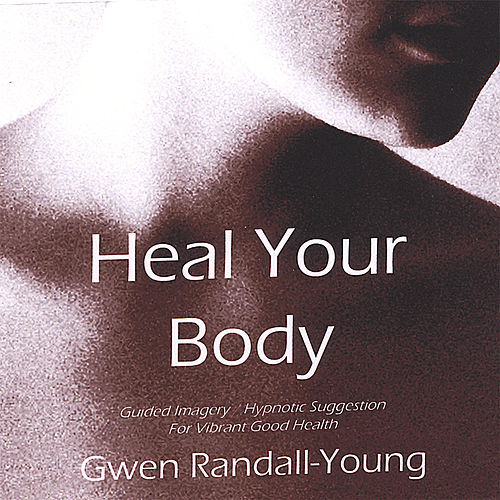 Play & Download Heal Your Body by Gwen Randall-Young | Napster