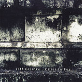 Play & Download Cities In Fog 1 & 2 by Jeff Greinke | Napster