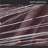 Play & Download Timbral Planes by Jeff Greinke | Napster