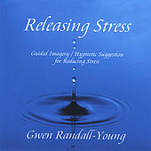 Play & Download Releasing Stress by Gwen Randall-Young | Napster