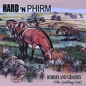 Horses and Grasses (The Gelding Cut) by Hard 'N Phirm