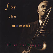 Play & Download For The Moment by Elias Haslanger | Napster