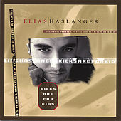 Play & Download Kicks Are For Kids by Elias Haslanger | Napster