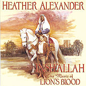 Play & Download Insh'Allah: The Music of Lion's Blood by Heather Alexander | Napster