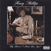 Play & Download Why Haven't I Heard from You by Henry Phillips | Napster