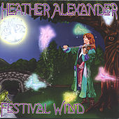 Play & Download Festival Wind by Heather Alexander | Napster