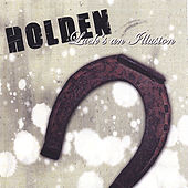 Play & Download Luck's An Illusion by Holden | Napster