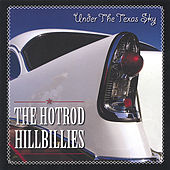 Play & Download Under The Texas Sky by Hotrod Hillbillies | Napster