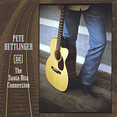 Play & Download The Santa Rita Connection by Pete Huttlinger | Napster