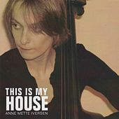 Play & Download This Is My House by Anne Mette Iversen | Napster