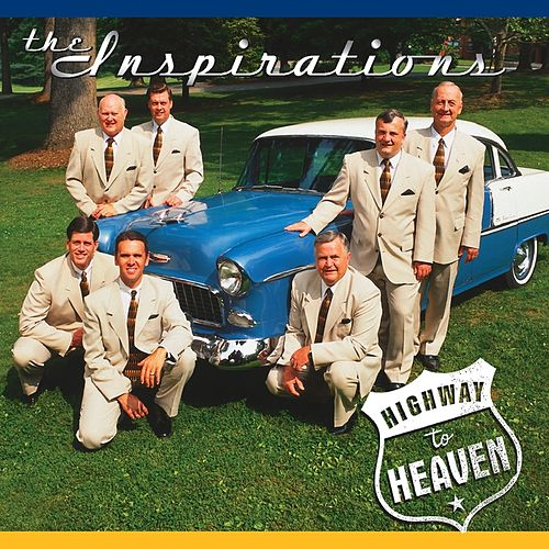 Play & Download Highway To Heaven by The Inspirations (Gospel) | Napster