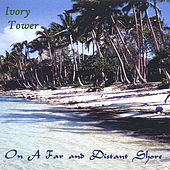 On A Far and Distant Shore by Ivory Tower