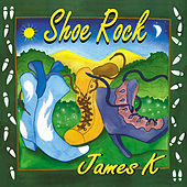 Play & Download Shoe Rock by James K | Napster