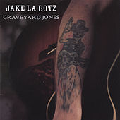 Graveyard Jones by Jake La Botz