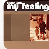 Play & Download My Feeling by Junior Jack | Napster