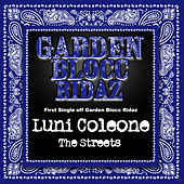 Play & Download The Streets: Garden Blocc Ridaz by Luni Coleone | Napster
