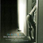Play & Download Gentle Ballads 2 by Eric Alexander Quartet | Napster