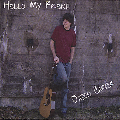 Play & Download Hello My Friend by Jason Carter | Napster