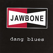 Play & Download dang blues by Jawbone | Napster