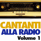 Play & Download Cantanti alla Radio Vol. 1 by Various Artists | Napster