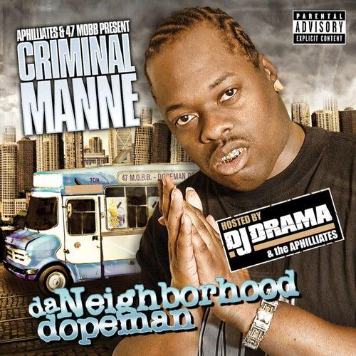 Play & Download Da Neighborhood Dopeman Mixtape by DJ Drama | Napster