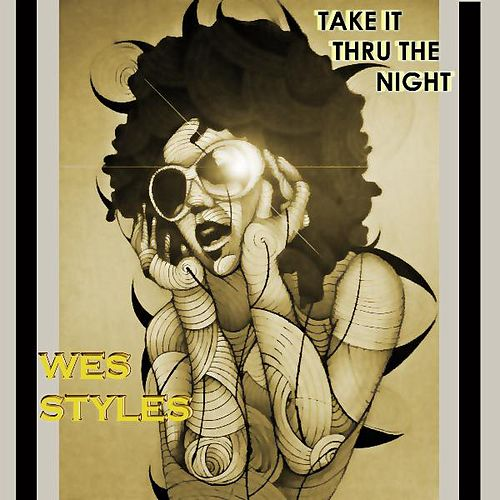 Play & Download Take It Thru the Night (feat. Pozition) by Wes Styles | Napster