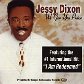 We Give You Praise by Jessy Dixon