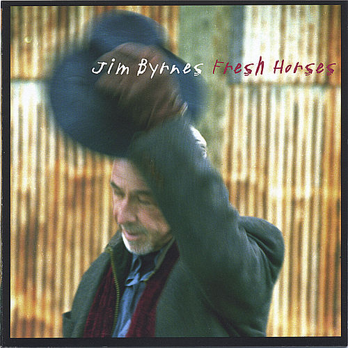 Fresh Horses by Jim Byrnes