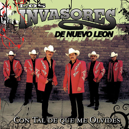 Play & Download Con Tal De Que Me Olvides by Los Invasores De Nuevo Leon | Napster