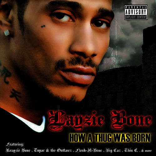 Play & Download How A Thug Was Born by Layzie Bone | Napster
