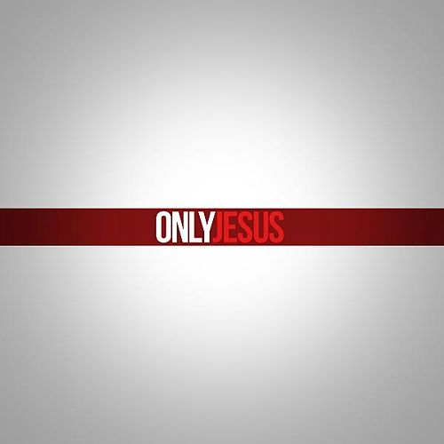 Only Jesus by Charles Billingsley