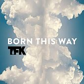 Play & Download Born This Way by Thousand Foot Krutch | Napster