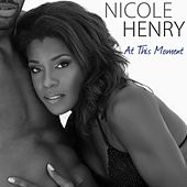 Play & Download At This Moment (single) by Nicole Henry | Napster