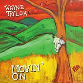 Movin' On by Wayne Taylor