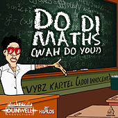 Play & Download Do Di Maths (Wah Do You) - Single by VYBZ Kartel | Napster