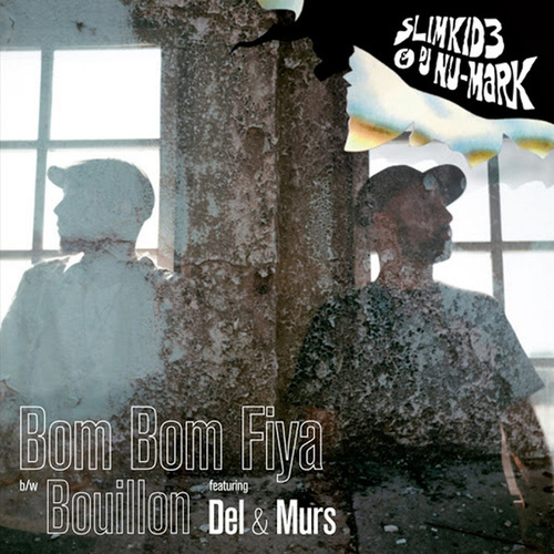 Play & Download Bom Bom Fiya b/w Bouillon - Single by Slimkid3 & DJ Nu-Mark | Napster