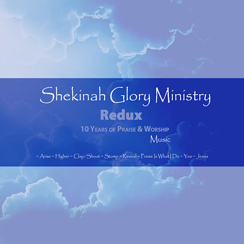 Play & Download Shekinah Glory Ministry Redux by Shekinah Glory Ministry | Napster