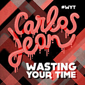 Play & Download Wasting Your Time by Carlos Jean | Napster