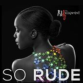 Play & Download So Rude by RJ and the Assignment | Napster