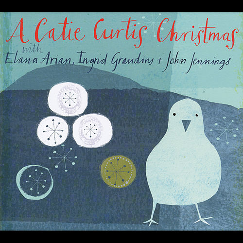 Play & Download A Catie Curtis Christmas (feat. Elana Arian, Ingrid Graudins & John Jennings) by Catie Curtis | Napster